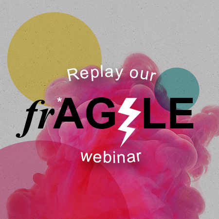 Replay our frAGILE webinar